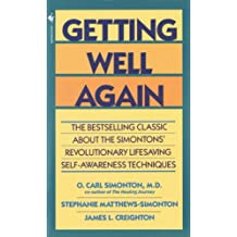 Getting Well Again: The Bestselling Classic About the Simontons' Revolutionary Lifesaving Self- Awar eness Techniques (English Edition)