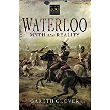 Waterloo: Myth and Reality (English Edition)