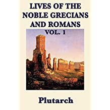 Lives of the Noble Grecians and Romans: Vol 1 (English Edition)