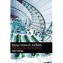 Design Research Methods: 150 Ways to Inform Design