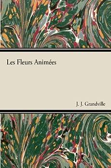 """""""Les Fleurs animées (English Edition)"""",作者:[Grandville, J. J.]"""
