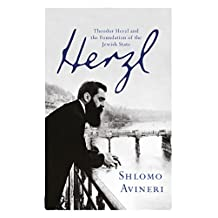 Herzl: Theodor Herzl and the Foundation of the Jewish State (English Edition)