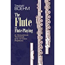 The Flute and Flute Playing (Dover Books on Music) (English Edition)