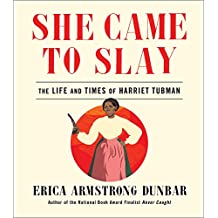 She Came to Slay: The Life and Times of Harriet Tubman (English Edition)