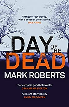 """""""Day of the Dead: A gripping serial killer thriller (Eve Clay Book 3) (English Edition)"""",作者:[Roberts, Mark]"""