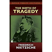 The Birth of Tragedy (Dover Thrift Editions) (English Edition)