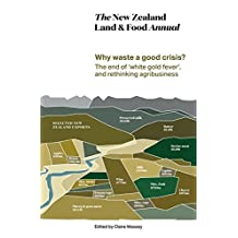The New Zealand Land & Food Annual 2016: Volume 1 (The New Zealand Land & Food Annual serie) (English Edition)
