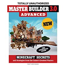 Master Builder 3.0 Advanced: Minecraft®™ Secrets and Strategies from the Game's Greatest Players (English Edition)