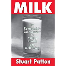 Milk: Its Remarkable Contribution to Human Health and Well-being (English Edition)