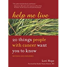Help Me Live, Revised: 20 Things People with Cancer Want You to Know (English Edition)