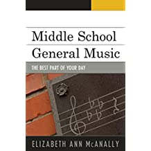 Middle School General Music: The Best Part of Your Day (English Edition)