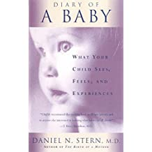 Diary Of A Baby: What Your Child Sees, Feels, And Experiences (English Edition)