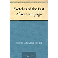 Sketches of the East Africa Campaign (English Edition)