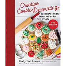 Creative Cookie Decorating: Buttercream Frosting Designs and Tips for Every Occasion (English Edition)