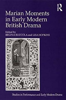 """Marian Moments in Early Modern British Drama (English Edition)"",作者:[Hopkins, Lisa]"