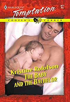 """The Baby And The Bachelor (Mills & Boon Temptation) (English Edition)"",作者:[Rolofson, Kristine]"
