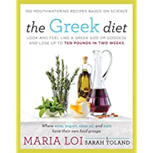 The Greek Diet: Look and Feel like a Greek God or Goddess and Lose up to Ten Pounds in Two Weeks (English Edition)