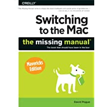 Switching to the Mac: The Missing Manual, Mavericks Edition (English Edition)
