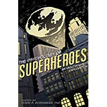 The Psychology of Superheroes: An Unauthorized Exploration (Psychology of Popular Culture) (English Edition)