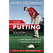Your Putting Solution: A Tour-Proven Approach to Mastering the Greens (English Edition)