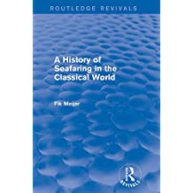 A History of Seafaring in the Classical World (Routledge Revivals) (English Edition)