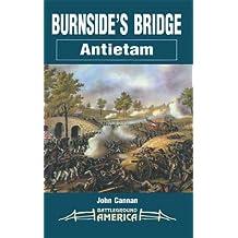 Burnside's Bridge: Antietam (Battleground) (English Edition)