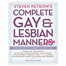 Steven Petrow's Complete Gay & Lesbian Manners: The Definitive Guide to LGBT Life (English Edition)
