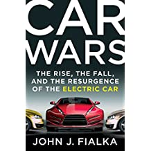 Car Wars: The Rise, the Fall, and the Resurgence of the Electric Car (English Edition)