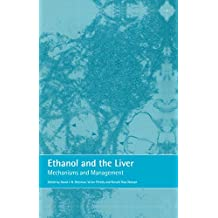 Ethanol and the Liver: Mechanisms and Management (English Edition)