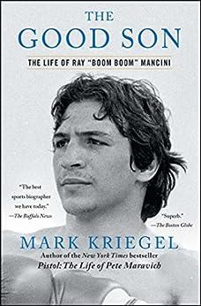 """The Good Son: The Life of Ray ',Boom Boom', Mancini (English Edition)"",作者:[Kriegel, Mark]"
