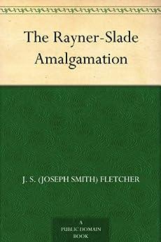 """The Rayner-Slade Amalgamation (English Edition)"",作者:[Fletcher,J. S. (Joseph Smith)]"