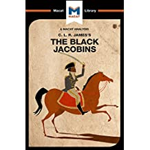 The Black Jacobins (The Macat Library) (English Edition)