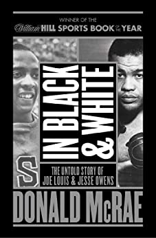 """""""In Black And White: The Untold Story Of Joe Louis And Jesse Owens (English Edition)"""",作者:[Donald McRae]"""