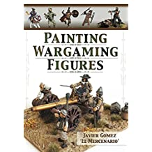 Painting Wargaming Figures (English Edition)