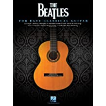 The Beatles for Easy Classical Guitar (English Edition)