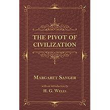 The Pivot of Civilization (English Edition)