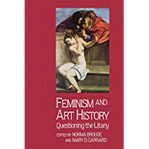Feminism And Art History: Questioning The Litany (Icon Editions) (English Edition)