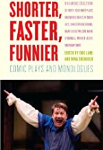 Shorter, Faster, Funnier: Comic Plays and Monologues (English Edition)