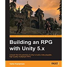 Building an RPG with Unity 5.x (English Edition)