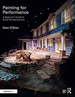"""""""Painting for Performance: A Beginner's Guide to Great Painted Scenery (English Edition)"""",作者:[O'Skea, Sean]"""