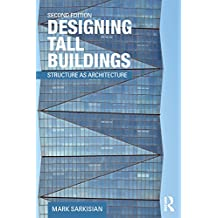 Designing Tall Buildings: Structure as Architecture (English Edition)