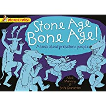 Stone Age Bone Age!: a book about prehistoric people (Wonderwise 54) (English Edition)