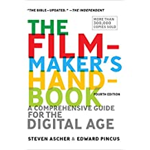 The Filmmaker's Handbook: A Comprehensive Guide for the Digital Age: Fourth Edition (English Edition)