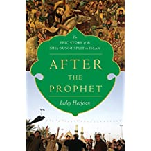 After the Prophet: The Epic Story of the Shia-Sunni Split in Islam (English Edition)