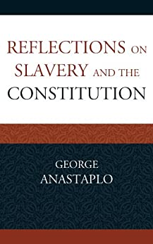 """""""Reflections on Slavery and the Constitution (Studies in Marxism and Humanism) (English Edition)"""",作者:[Anastaplo, George]"""