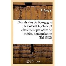 Les Grands Vins de Bourgogne La C�te-d'Or, �tude Et Classement Par Ordre de M�rite, Nomenclature