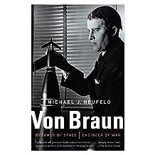 Von Braun: Dreamer of Space, Engineer of War (English Edition)