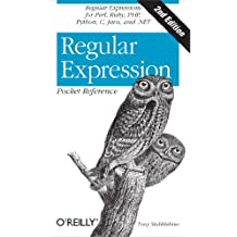 Regular Expression Pocket Reference: Regular Expressions for Perl, Ruby, PHP, Python, C, Java and .NET (Pocket Reference (O'Reilly)) (English Edition)
