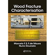Wood Fracture Characterization (English Edition)