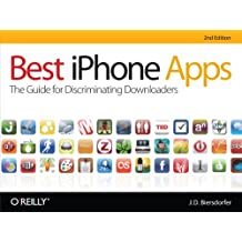 Best iPhone Apps: The Guide for Discriminating Downloaders (English Edition)